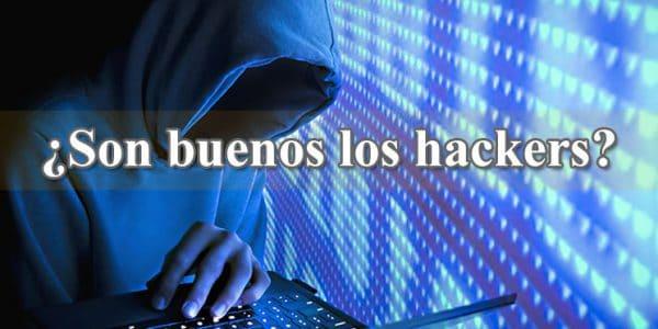 son buenos los hackers o malos