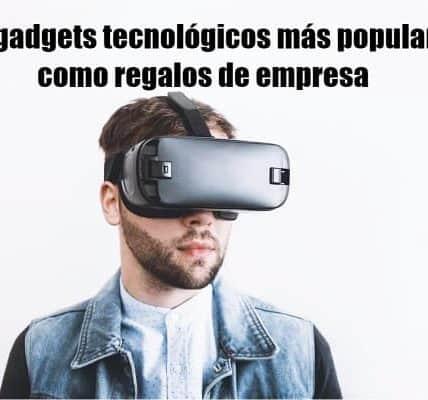 Los gadgets tecnológicos más populares como regalos de empresa