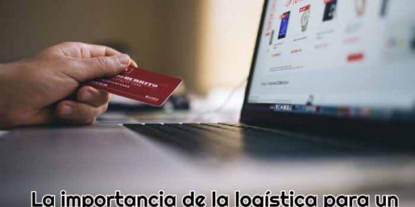 importancia de logistica para ecommerce
