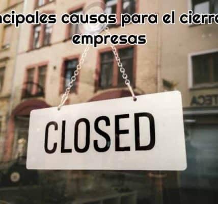 principales causas para cierre de empresas