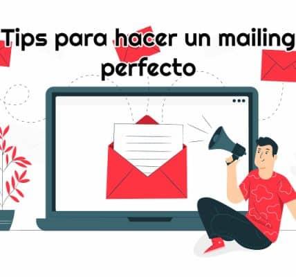 Tips para hacer un mailing perfecto